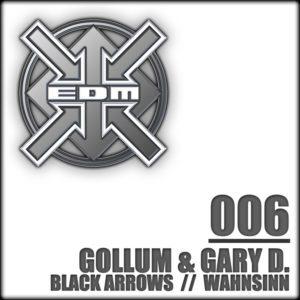 Gollum & Gary D. – Black Arrows / Wahnsinn