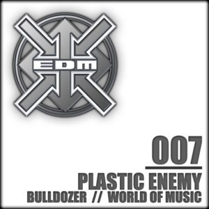 Plastic Enemy – World of Music / Bulldozer
