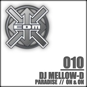 DJ Mellow-D – Paradise / (The bitches go) On & On