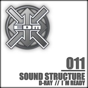 Sound Structure – D-Ray / I´m ready