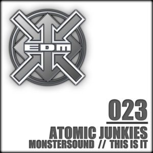 Atomic Junkies – The Monstersound / This is it
