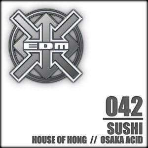 Sushi – House of Hong / Osaka Acid