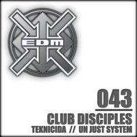 Club Disciples - Teknicida / Un just system