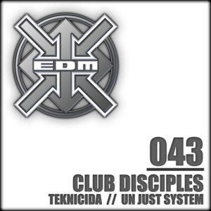 Club Disciples – Teknicida / Un just system