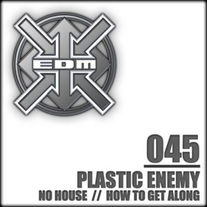Plastic Enemy – No House / How to get along