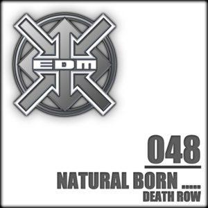 Natural Born ….. – Death Row