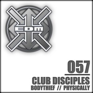 Club Disciples – Bodythief / Physically