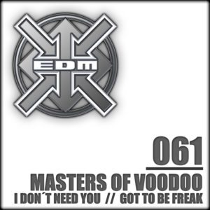 Masters of Voodoo – I don´t need you / Got to be freak