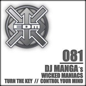 DJ Manga´s Wicked Maniacs – Turn the Key / Control your Mind