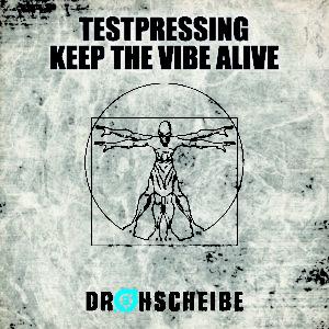 Testpressing – Keep the vibe alive