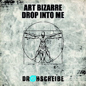 Art Bizarre – Drop into me
