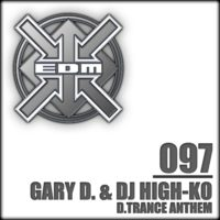 Gary D. & DJ High-Ko - D.Trance Anthem