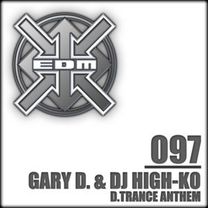 Gary D. & DJ High-Ko – D.Trance Anthem